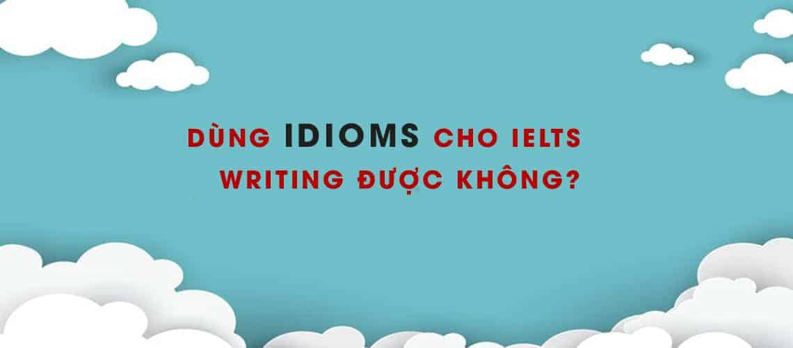 idioms trong ielts writing