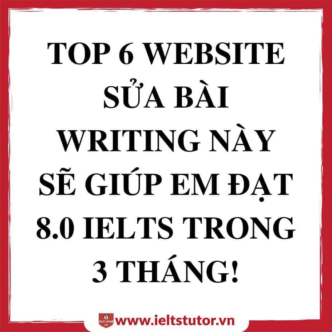 top 6 website chua bai writing mien phi dat 8.0 ielts trong 3 thang