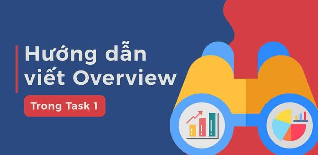 viết overview trong writing task1