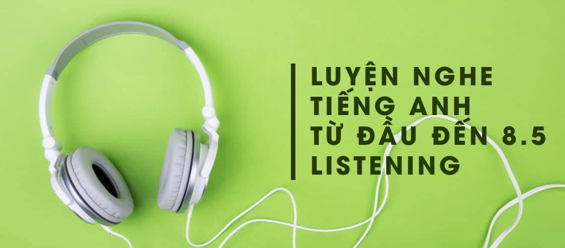 luyện nghe tiếng anh từ đấu đến band 8.0 listening