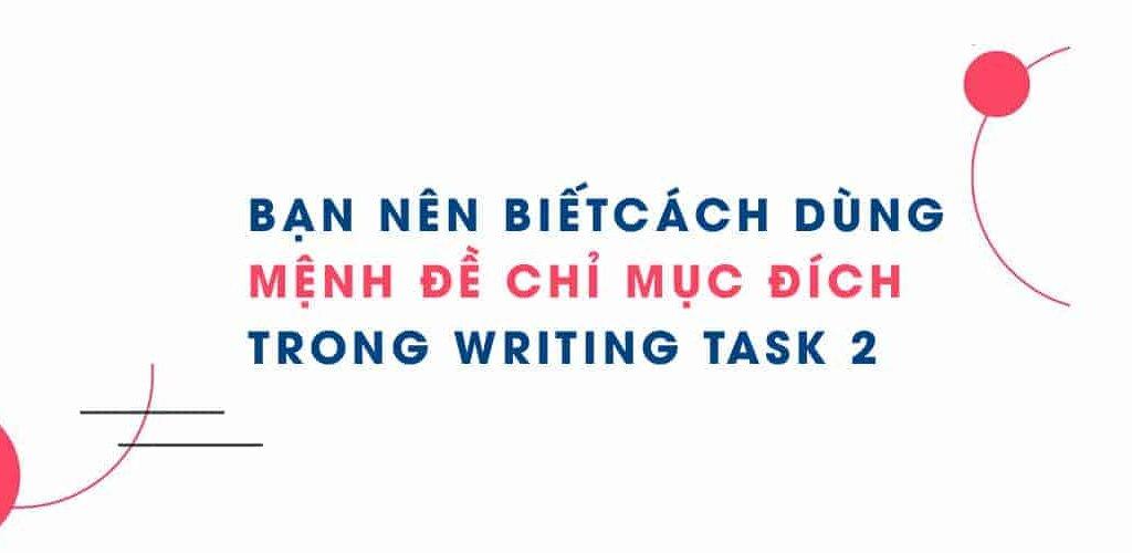 mệnh đề chỉ mục đích trong ielts writing task 2