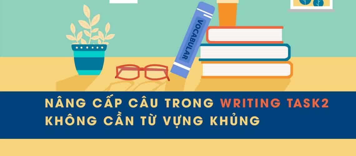 nâng cấp câu trong writing task2