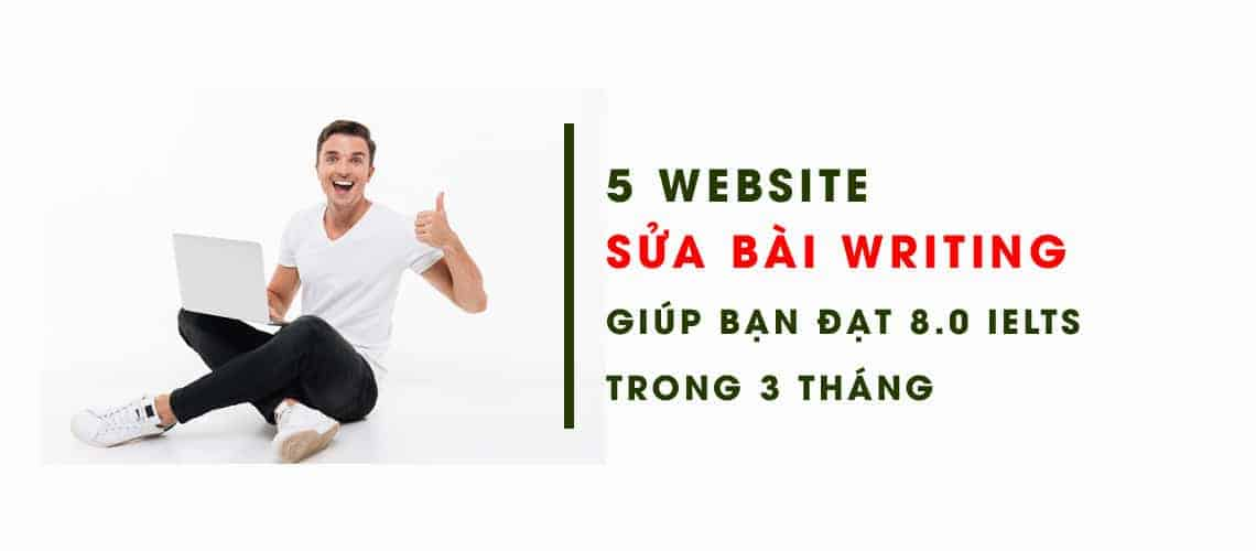top 5 website sửa bài writing giúp bạn đạt band 8